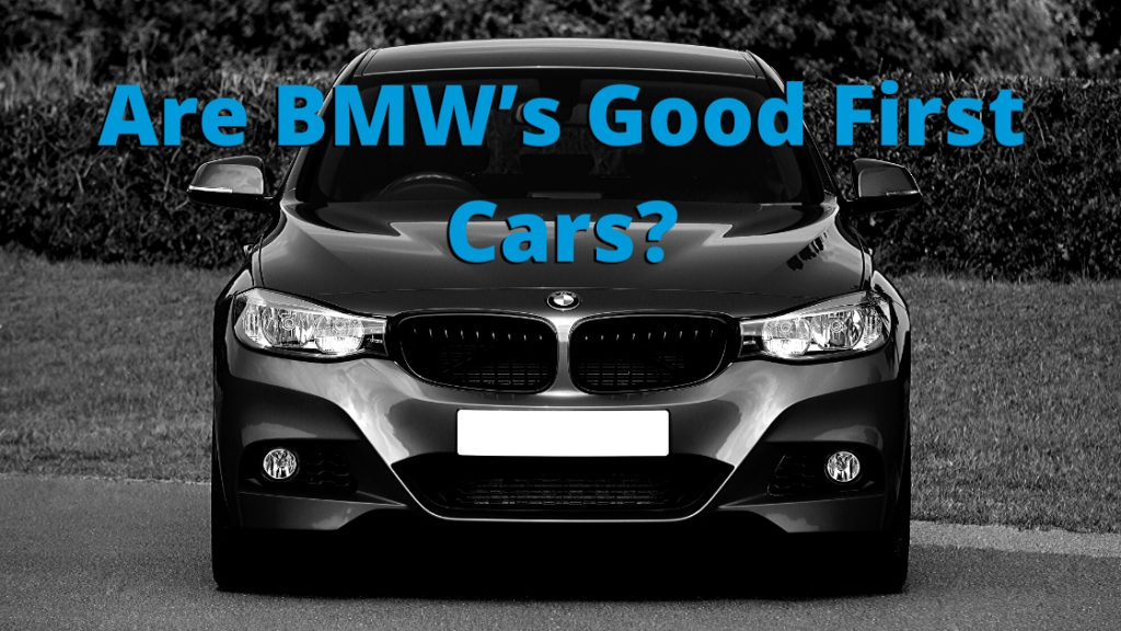 Are BMW's Good First Cars