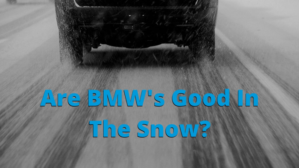 Are BMW's Good In The Snow