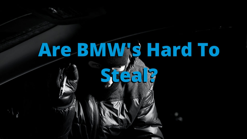 Are BMW's Hard To Steal