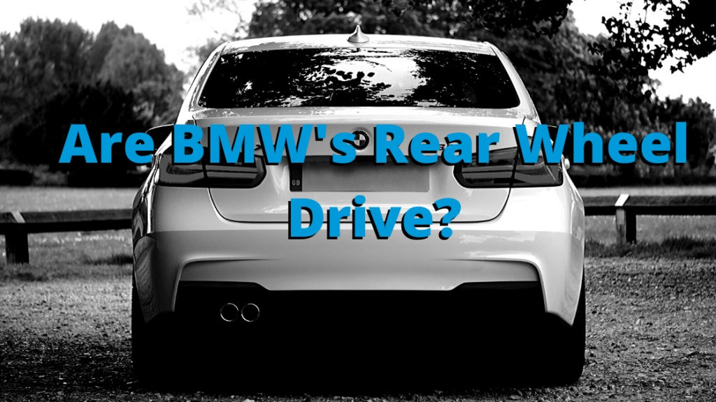 Are BMW's Rear Wheel Drive