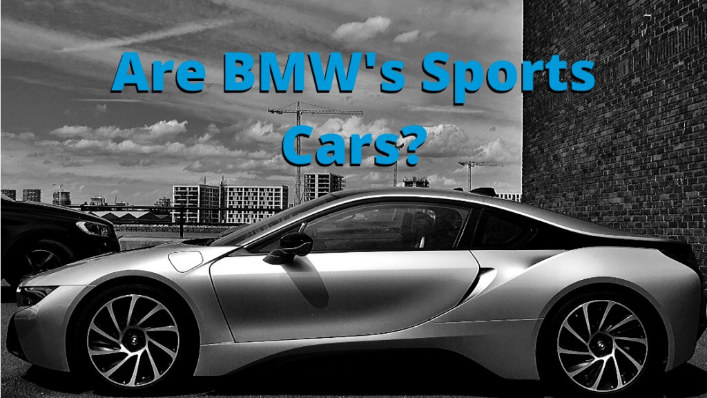 Are BMW's Sports Cars